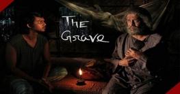 হলিউডে মুক্তি পাচ্ছে বাংলাদেশি চলচ্চিত্র 'দ্য গ্রেভ'
